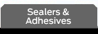 Sealers and Adhesives